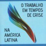 """Livro """"Trabalho em tempos de crise na América Latina"""" traz artigo de associado da APEP"""