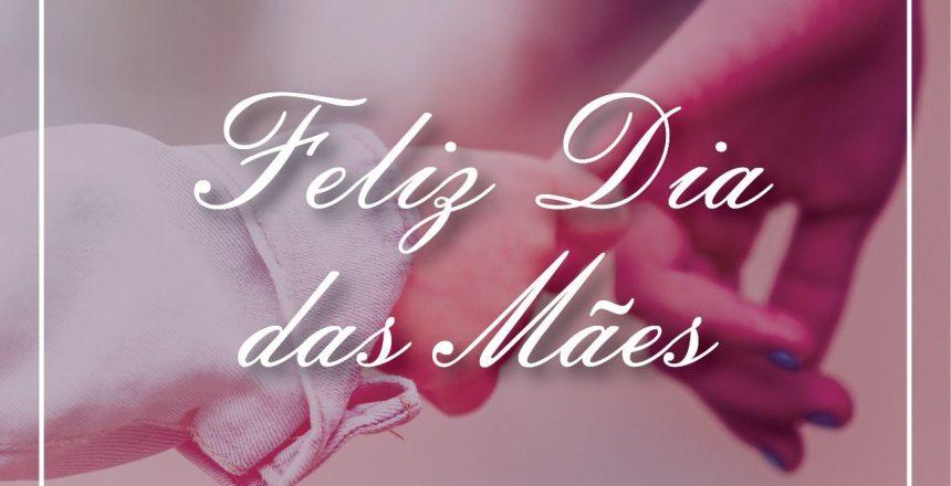 10.05.20 - Feliz Dia das Mães